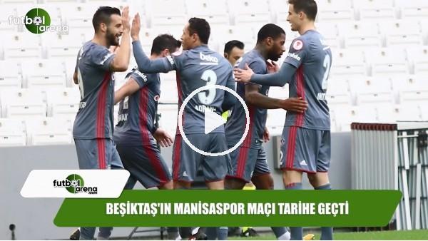 Beşiktaş'ın Manisaspor maçı tarihe geçti