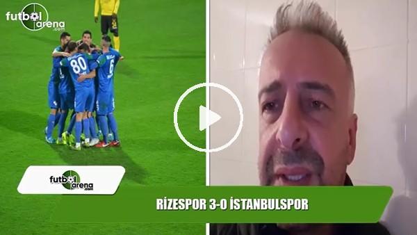 Rizespor, İstanbulspor maçında nasıl oynadı?