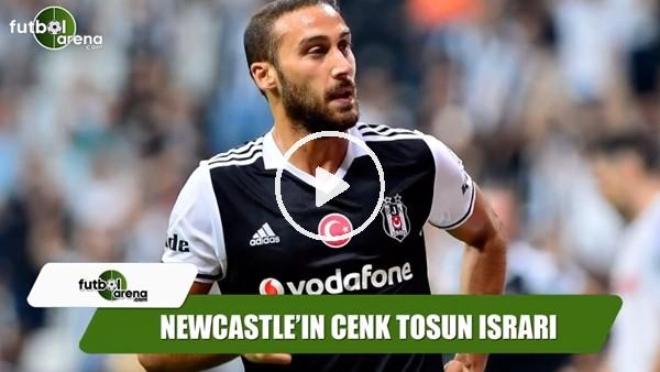Newcastle United'ın Cenk Tosun ısrarı