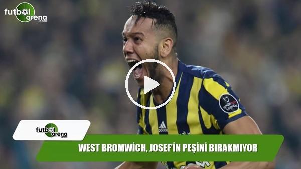 West BromwichAlbion, Josef'in peşini bırakmıyor!