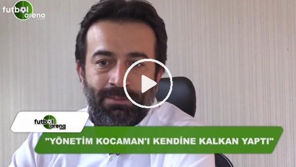 """""""Yönetim, Aykut Kocaman'ı kendine kalkan yaptı"""""""