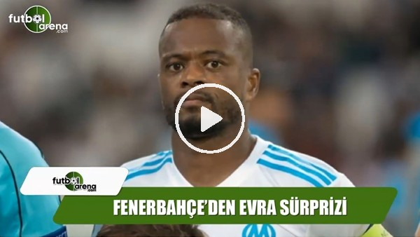 Fenerbahçe için Patrice Evra iddiası