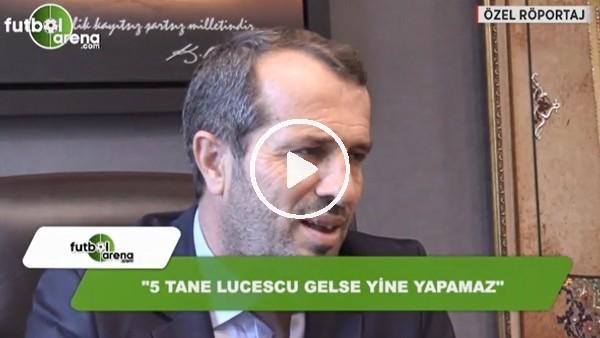 """Saffet Sancaklı: """"5 tane Lucescu gelse yine yapamaz"""""""