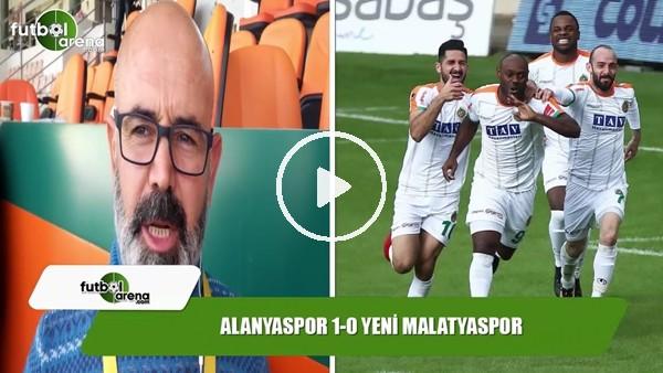 Alanyaspor, Yeni Malatyaspor maçında nasıl oynadı?