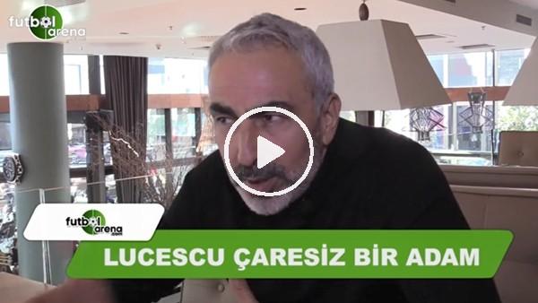 """Adnan Aybaba, FutbolArena'ya yorumladı: """"Lucescu çaresiz bir adam"""""""