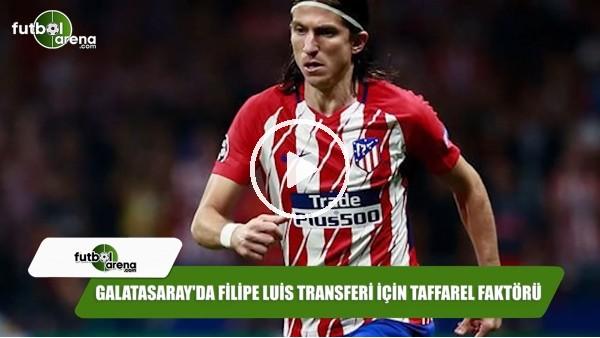 Galatasaray'da Filipe Luis transferi için Taffarel faktörü