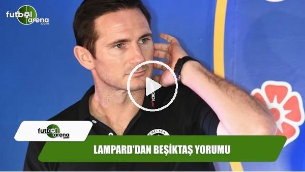 Lampard'dan Beşiktaş yorumu