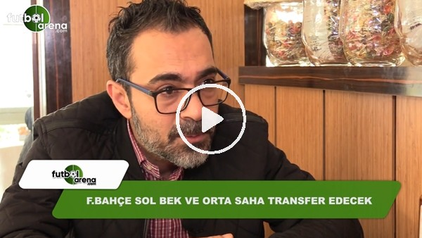 Fenerbahçe hangi mevkilere transfer yapacak?