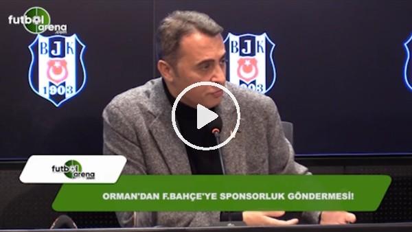 Fikret Orman'dan Fenerbahçe'ye sponsorluk göndermesi