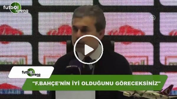 """Aykut Kocaman: """"Fenerbahçe'nin iyi olduğunu göreceksiniz"""""""