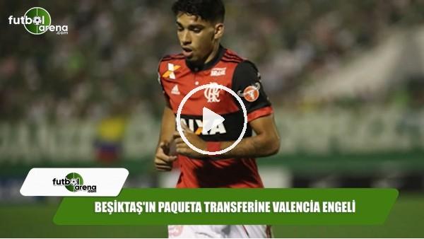 Beşiktaş'ın Paqueta transferinde Valencia engeli