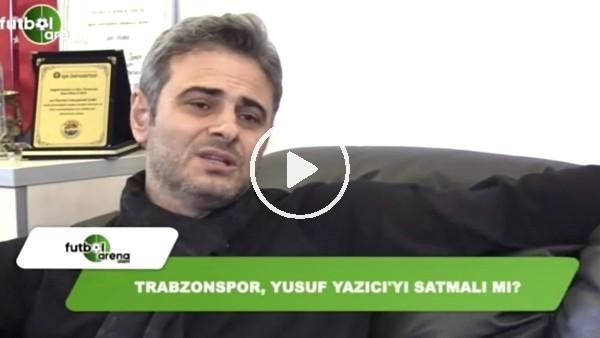 Trabzonspor, Yusuf Yazıcı'yı satmalı mı?