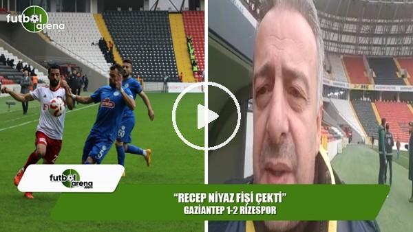 """FutbolArena Rizespor muhabiri Selim Denizalp: """"Recep Niyaz fişi çekti"""""""