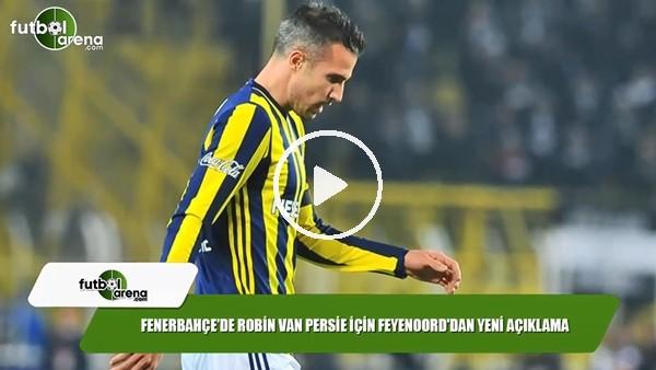 Fenerbahçe'de Robin van Persie için Feyenoord'dan açıklama