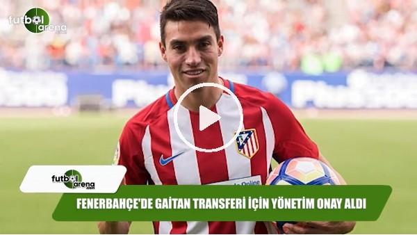 Fenerbahçe'de Gaitan transferi için yönetim onay aldı