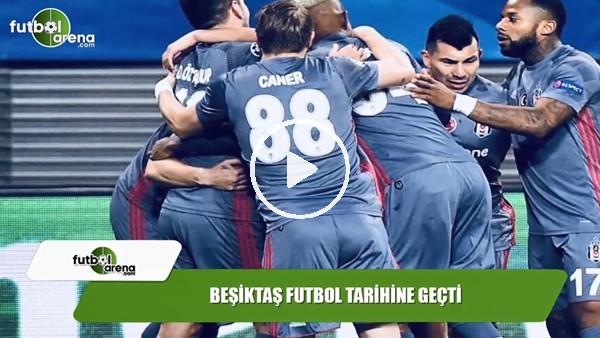 Beşiktaş futbol tarihine geçti