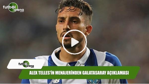 Alex Telles'in menajerinden Galatasaray açıklaması