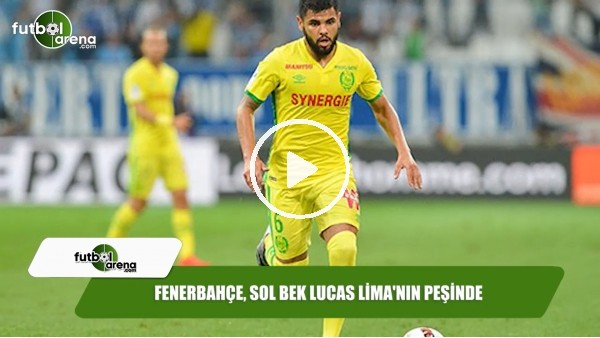 Fenerbahçe, sol bek Lucas Lima'nın peşinde