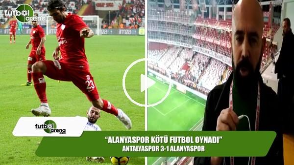 """Ercan Yıldırım: """"Alanyaspor kötü futbol oynadı"""""""