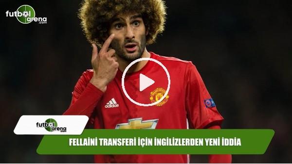 Fellaini transferi için İngilizlerden yeni iddia