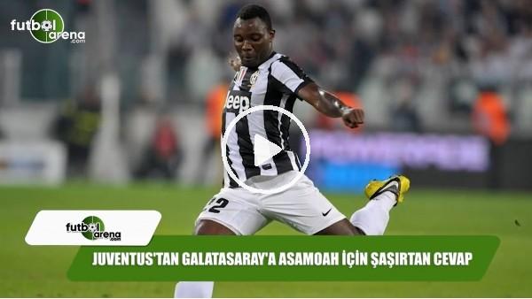 Juventus'tan Galatasaray'a Asamoah için şaşırtan cevap