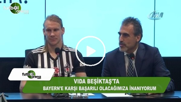 """Vida: """"Bayern Münih'e karşı başarılı olacağımıza inanıyorum"""""""