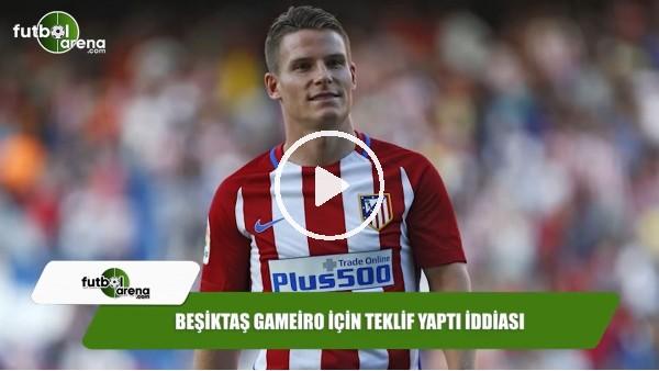 Beşiktaş Gameiro için teklif yaptı iddiası