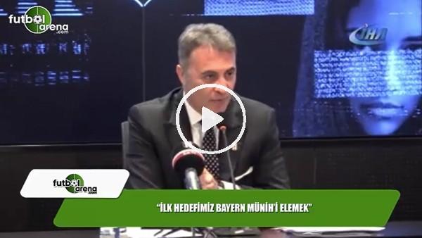 """Fikret Orman: """"İlk hedeimiz Bayern Münih'i elemek"""""""