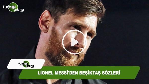 Lionel Messi'den Beşiktaş sözleri