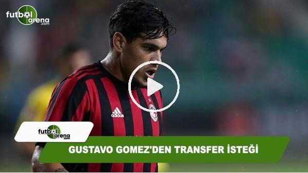 Gustavo Gomez'den transfer isteği