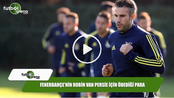 Fenerbahçe'nin Robin van Persie için ödediği para