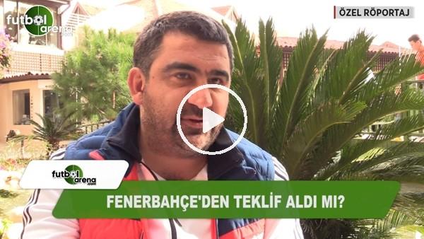 """Ümit Özat: """"Fenerbahçe'den teklif almadım"""""""