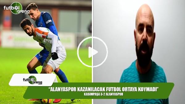 """Ercan Yıldırım: """"Alanyaspor kazanılacak bir futbol ortaya koymadı"""""""