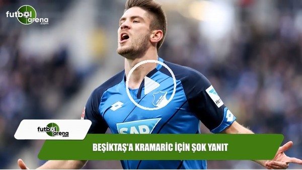 Beşiktaş'a Kramaric için şok yanıt