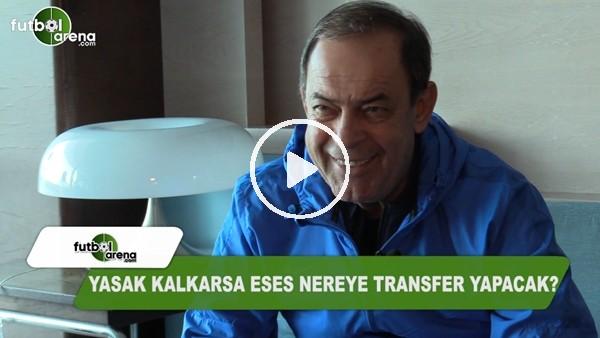 Yasak kalkarsa Eskişehir nereye transfer yapacak?