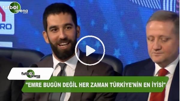"""Arda Turan: """"Emre Belözoğlu bugün değil her zaman Türkiye'nin en iyisi"""""""