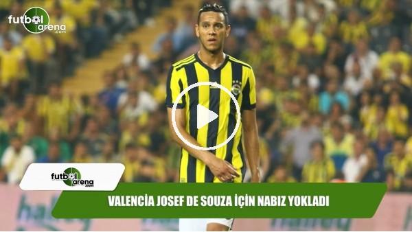 'Valencia Josef de Souza için nabız yokladı