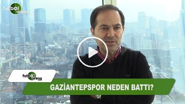 Gaziantepspor neden battı?