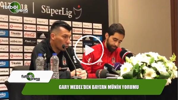 Gary Medel'den Bayern Münih yorumu