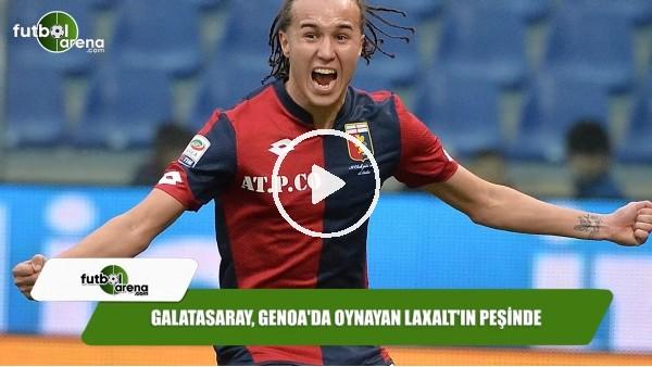 Galatasaray, Genoa'da oynayan Laxalt'ın peşinde