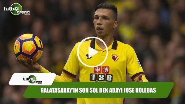 Galatasaray'ın son sol bek adayı Jose Holebas
