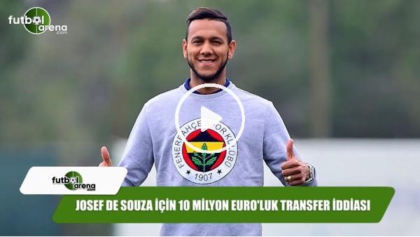 Josef de Souza için 10 milyon Euro'luk transfer iddiası