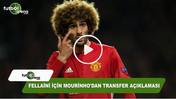 Fellaini için Mourinho'dan transfer açıklaması