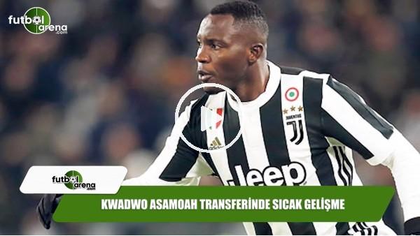 Kwadwo Asamoah transferinde sıcak gelişme