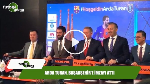 Arda Turan, Başakşehir'e imzayı attı