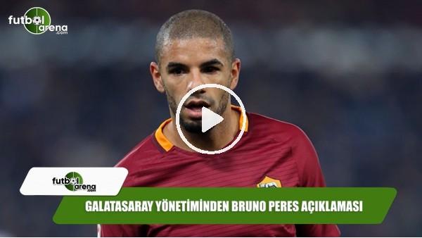 Galatasaray yönetiminden Bruno Peres açıklaması