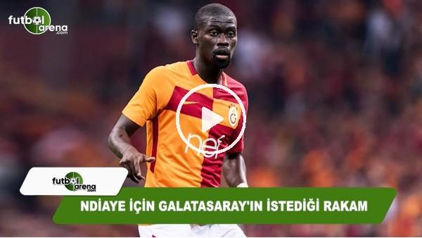 Ndiaye için Galatasaray'ın istediği rakam