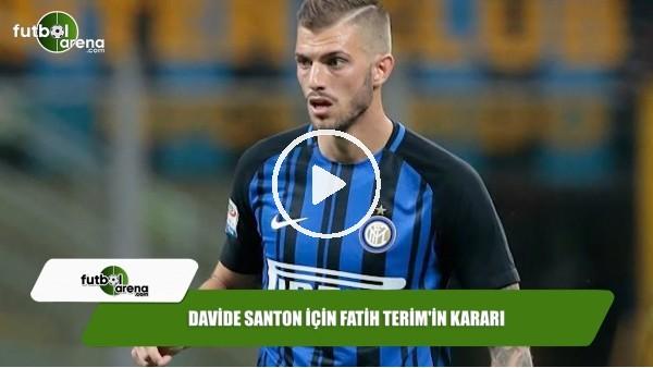 Davide Santon için Fatih Terim'in kararı