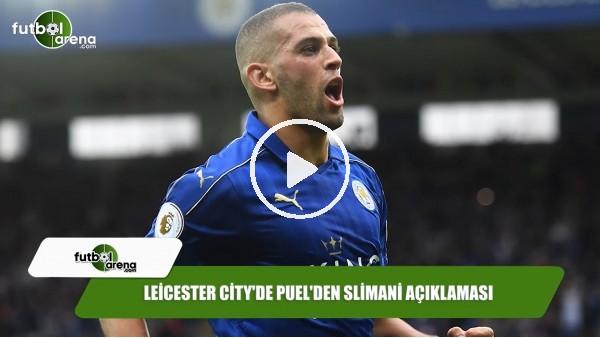 Leicester City'de Puel'den Slimani açıklaması