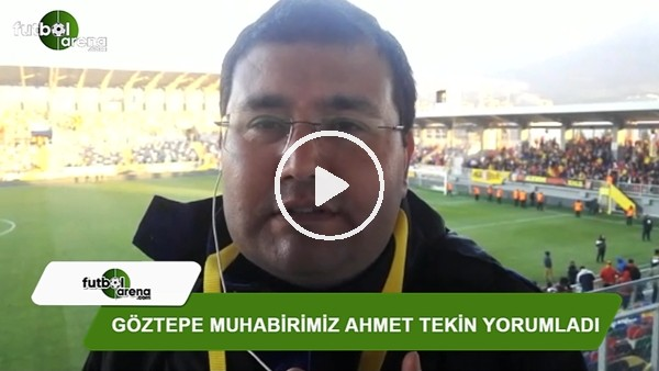"Ahmet Tekin: ""Sabri ve Tayfur maçı çevirdi"""